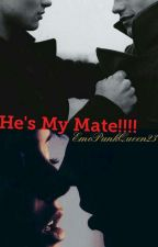 He's My Mate!!!! (BOOK 3) by EmoPunkQueen23
