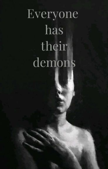 Everyone Has A Demon