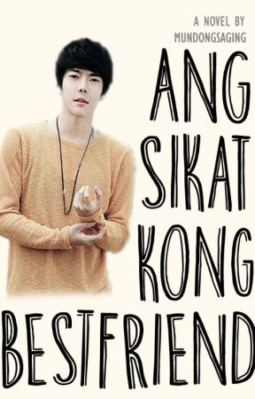 Ang Sikat kong Bestfriend [Fin] by mundongsaging