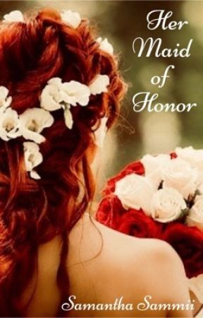Her Maid of Honor (Lesbian Story) by SamanthaSammii