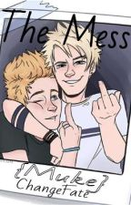 The Mess {Muke} by ChangeFate