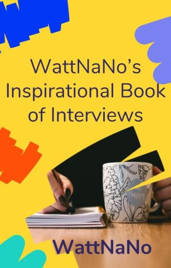 WattNaNo's Inspirational Book of Interviews