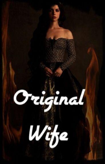 Original Wife (kol mikaelson)