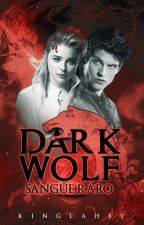 Dark Wolf - Sangue Raro by -tardis