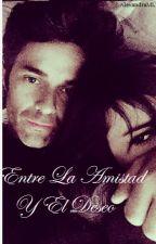 Entre La Amistad Y El Deseo (Mariali) by ZuedyHernandez