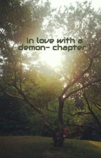 In love with a demon- chapter 1