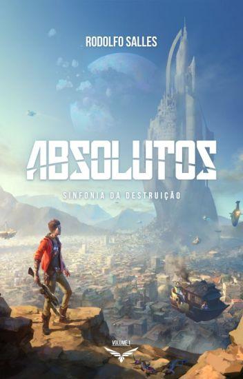 Absolutos I - A Sinfonia da Destruição