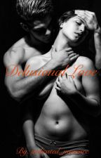 Delusional Love by indicated_measure