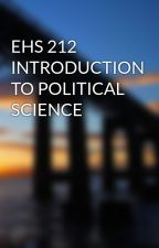 EHS 212 INTRODUCTION TO POLITICAL SCIENCE by paphic