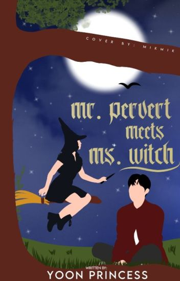 Mr. Pervert meets Ms. Witch