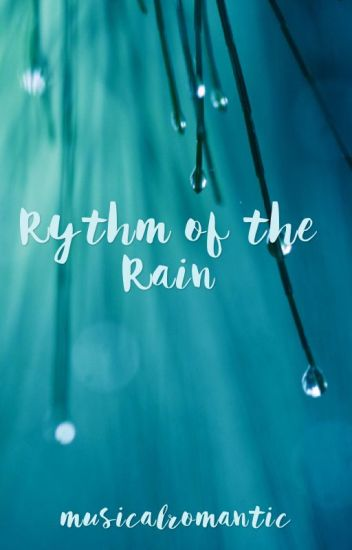 Rhythm of the Rain(Petekey/Frerard/Ryden)