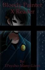 Bloody Painter X Reader by 1Psycho-Many-Lives