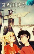 Semidioses en Hogwarts   by SexysSweetPotatoes