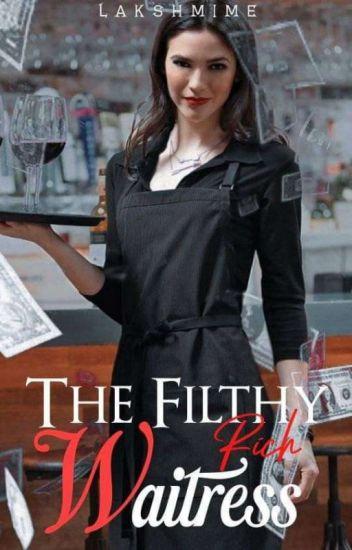The Filthy Rich Waitress #Wattys2016