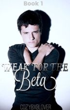 Weak For The Beta by CozyBXBLover