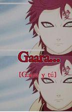 Gaara... [Gaara y tú] by Animeforever167