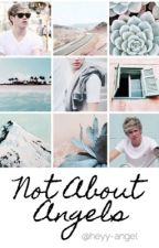 Not About Angels // N.H by heyy-angel