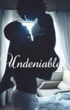 Undeniable by trill_xx