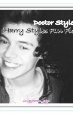Doctor Styles (Harry Styles Fan Fic) by caileylemus