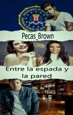 Entre La Espada Y La Pared by Pecas_Brown