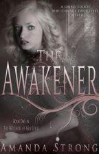 The Awakener by AmandaEStrong