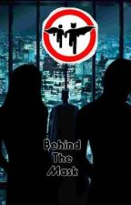 Behind the Mask (A Batman and Robin Fanfic) by mynameisnotbecky