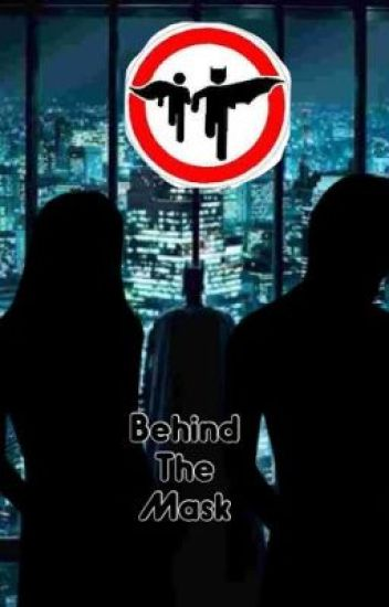 Behind the Mask (A Batman and Robin Fanfic)