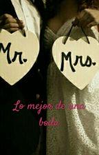 Lo mejor de una boda (Erick Ibarra) by Mrsibarrax