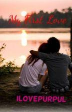 My First Love by ILovePurpul