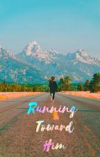 Running Toward Him by cheyeneb