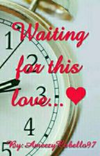 Waiting for this love by AmeezyCabello97