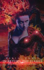 IN RETURN THE FLAMES - editando. by Anaishka_-
