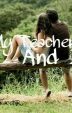 My Teacher And I [ SELESAI ] by gracekristinar_
