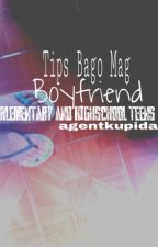 Tips Bago Mag Boyfriend by AgentKupida
