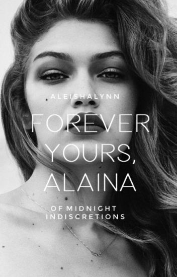 Forever Yours, Alaina | ✓