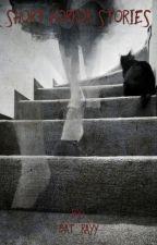 Short horror stories by bat_rayy