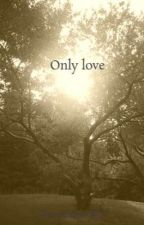 Only love by directionersfin