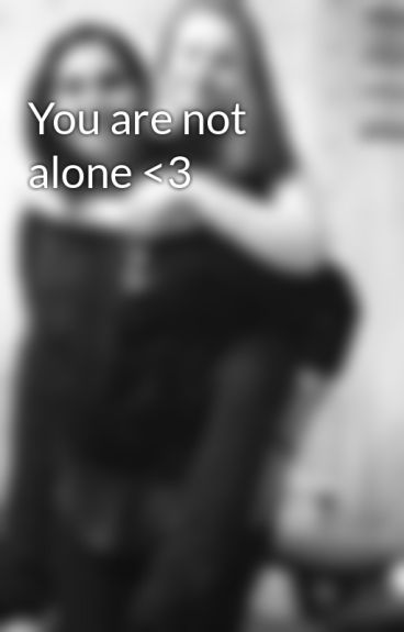 You are not alone <3 by forever_styles
