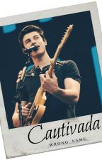 Cautivada |TERMINADA| ||Shawn Mendes|| by Immenameless