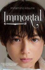Immortal (A Short Story) by KitsuneMinamino