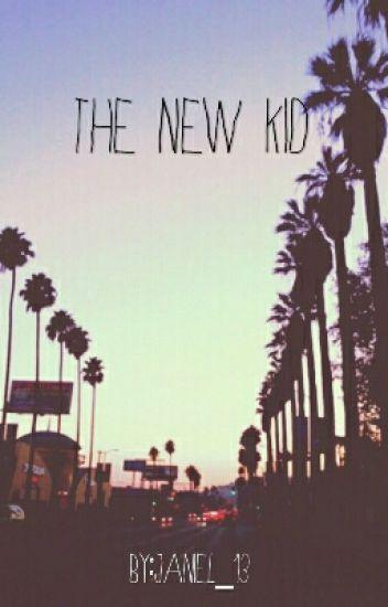 The New Kid ( Janiel)