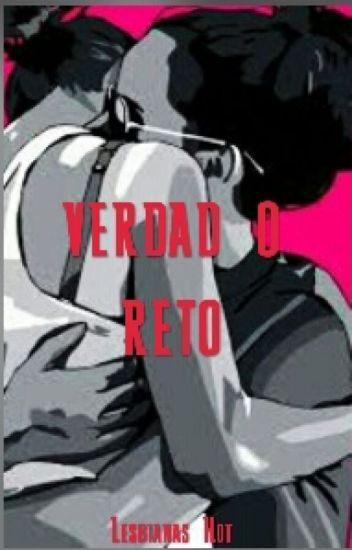 Verdad O Reto(Lesbianas Hot)One Shot