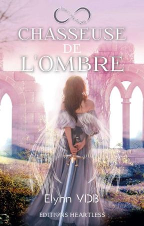 Chasseuse de l'ombre     Vox Angeli by ElynnVDB