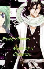 Flying Flowers (Bleach FF) [Byakuya's love Story] by xxchizuruxx