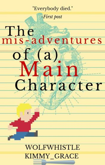 The misadventures of a Main Character | √