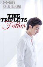 The Triplets Father ( C O M P L E T E D ) by KPGreene