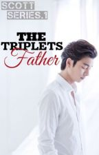 The Triplets Father (EDITING ON GOING)( C O M P L E T E D ) by KPGreene