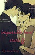 impossible love / ereri ff by tranibunny