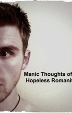 Manic Thoughts of a Hopeless Romantic by writingsbyryder