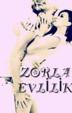 ZORLA EVLİLİK by MelisaParkBoomCL